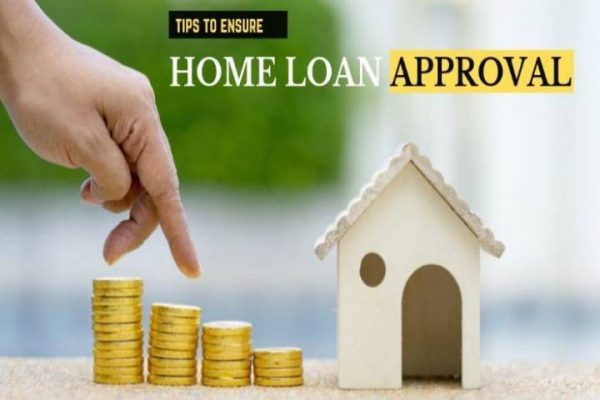 10 Tips for Easy Home Loan Approval